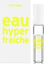Духи, Парфюмерия, косметика Courreges Eau Hyper Fraiche - Туалетная вода (пробник)