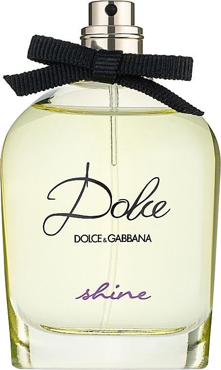 Dolce&Gabbana Dolce Shine - Парфюмированная вода (тестер без крышечки)