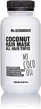Духи, Парфюмерия, косметика Восстанавливающая маска для волос с кокосовым маслом - Mr.Scrubber My Coco Oil All Hair Type Coconut Hair Mask