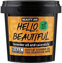 """Духи, Парфюмерия, косметика Гель для душа для чуствительной кожи """"Hello, Beautiful"""" - Beauty Jar Gentle Shover Gel For Sensitive Skin"""