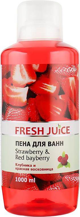 """Пена для ванны """"Клубника и красная восковница"""" - Fresh Juice Strawberry and Red Bayberry"""