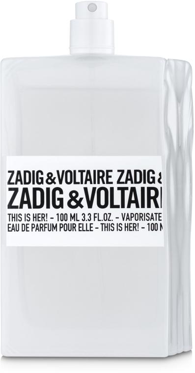 Zadig & Voltaire This is her - Парфюмированная вода (тестер без крышечки)
