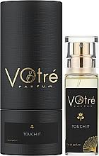 Духи, Парфюмерия, косметика Votre Parfum Touch It - Парфюмированная вода (мини)
