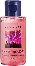 Духи, Парфюмерия, косметика Mermade Hi-Hey-Holiday - Парфюмированный гель для душа (мини)