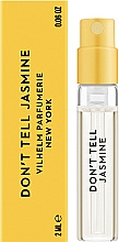 Духи, Парфюмерия, косметика Vilhelm Parfumerie Don't Tell Jasmine - Парфюмированная вода (пробник)