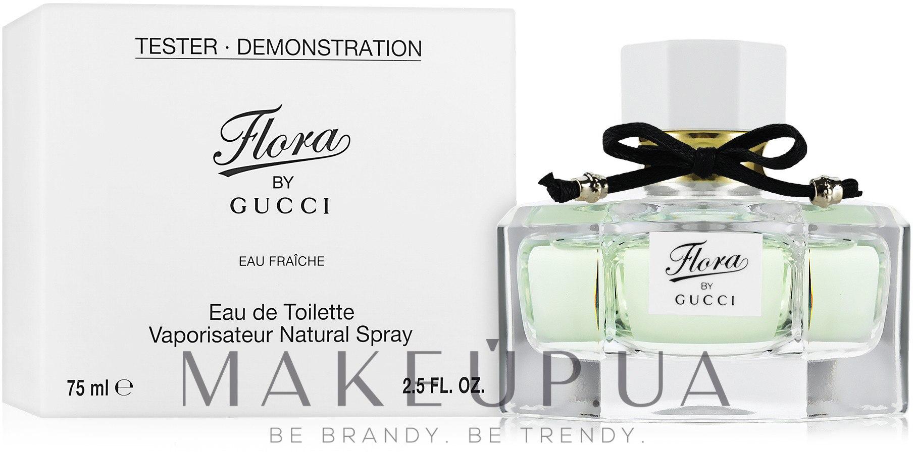 Gucci Flora by Gucci Eau Fraiche - Туалетная вода (тестер с крышечкой) —  фото 66b1192443a47