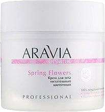Парфумерія, косметика Крем для тіла живильний квітковий - Aravia Professional Organic Spring Flowers