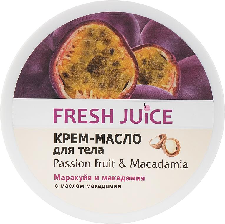 """Крем-масло для тела """"Маракуйя и макадамия"""" - Fresh Juice Passion Fruit & Macadamia"""