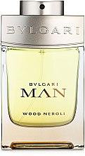 Духи, Парфюмерия, косметика Bvlgari Man Wood Neroli - Парфюмированная вода
