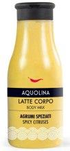 Духи, Парфюмерия, косметика Молочко для тела - Aquolina Body Milk Latte Corpo Spicy Citruses