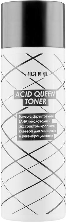 Тонер с фруктовыми (АНА) кислотами и экстрактом красного клевера - First of All Acid Queen Toner