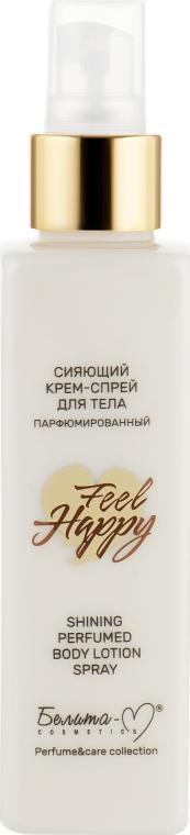 Сияющий крем-спрей для тела парфюмированный - Белита-М Feel Happy Shining Perfume Body Lotion Spray