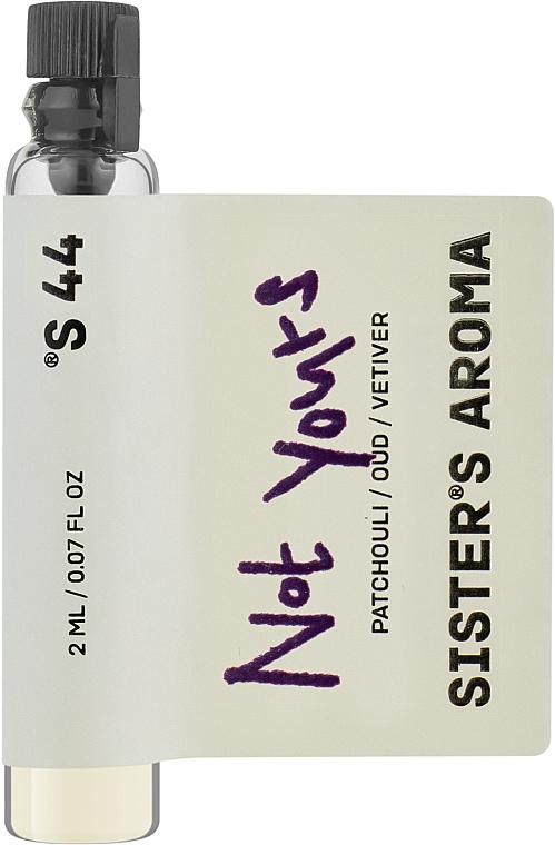 Sister's Aroma Not Yours - Парфюмированная вода (пробник)