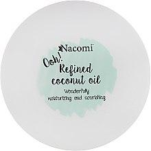 """Духи, Парфюмерия, косметика Масло """"Кокосовое, рафинированное"""" - Nacomi Coconut Oil 100% Natural Refined"""
