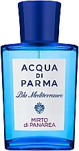 Духи, Парфюмерия, косметика Acqua di parma Blu Mediterraneo Mirto di Panarea - Туалетная вода