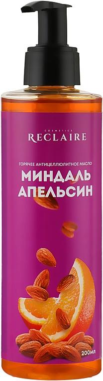 """Горячее антицеллюлитное масло """"Миндаль-Апельсин"""" - Reclaire"""