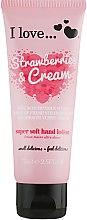 Духи, Парфюмерия, косметика Смягчающий лосьон для рук - I Love... Strawberries & Cream Super Soft Hand Lotion
