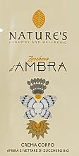 Духи, Парфюмерия, косметика Nature's Zucchero d'Ambra - Крем для тела (пробник)