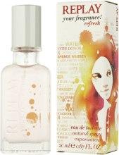 Духи, Парфюмерия, косметика Replay Your Fragrance! Refresh - Туалетная вода