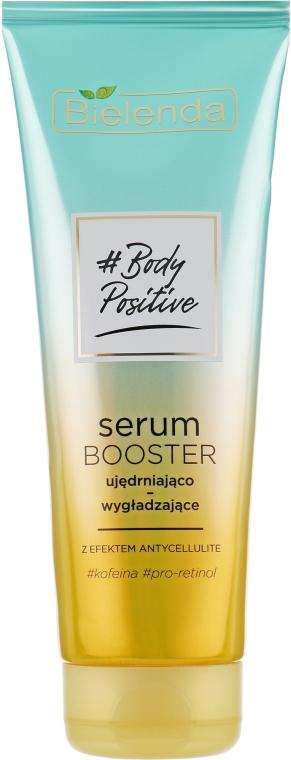 Укрепляющая и разглаживающая сыворотка с антицеллюлитным эффектом - Bielenda Body Positive Serum Booster