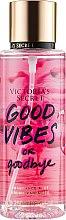 Духи, Парфюмерия, косметика Парфюмированный спрей для тела - Victoria's Secret Good Vibes or Goodbye Fragrance Mist