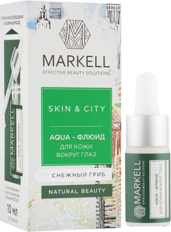 "Aqua-флюид для кожи вокруг глаз ""Снежный гриб"" - Markell Cosmetics Skin&City"