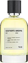 Духи, Парфюмерия, косметика Sister's Aroma 13 - Парфюмированная вода