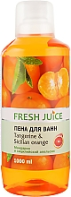 Парфумерія, косметика Піна для ванни - Fresh Juice Tangerine and Sicilian