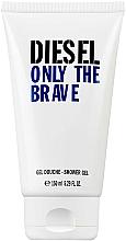 Духи, Парфюмерия, косметика Diesel Only The Brave - Гель для душа