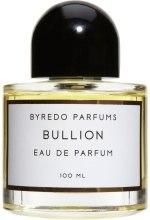 Духи, Парфюмерия, косметика Byredo Bullion - Парфюмированная вода