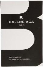 Духи, Парфюмерия, косметика Balenciaga B. Balenciaga - Парфюмированная вода (пробник)
