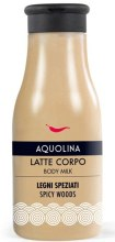 Духи, Парфюмерия, косметика Молочко для тела - Aquolina Body Milk Latte Corpo Spicy Woods