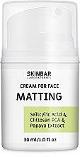 Парфумерія, косметика Крем для обличчя матувальний і зволожувальний Matting - SKINBAR Salicylic Acid & Chitosan PCA & Papaya Extract Face Cream