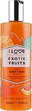 Духи, Парфюмерия, косметика Гель для душа «Экзотические фрукты» - I Love Exotic Fruits Body Wash