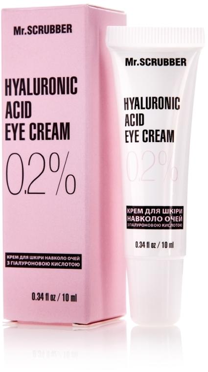 Крем для кожи вокруг глаз с гиалуроновой кислотой 0,2% - Mr.Scrubber Hyaluronic Acid Eye Cream