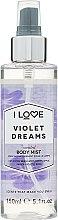 """Духи, Парфюмерия, косметика Освежающий спрей для тела """"Фиалковые мечты"""" - I Love Violet Dreams Body Mist"""