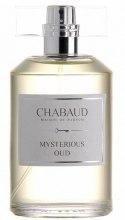 Духи, Парфюмерия, косметика Chabaud Maison De Parfum Mysterious Oud - Парфюмированная вода