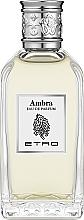 Духи, Парфюмерия, косметика Etro Ambra - Туалетная вода