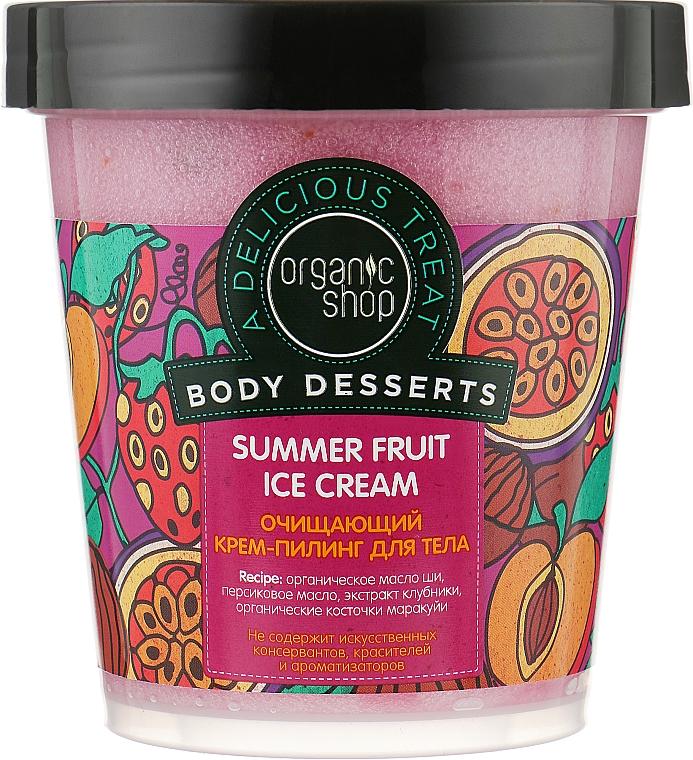 """Крем-пилинг для тела """"Фруктовое мороженое"""" - Organic Shop Body Desserts Summer Fruit Ice Cream"""