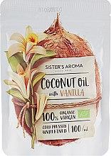 "Духи, Парфюмерия, косметика Кокосовое масло ""Ваниль"" - Sister's Aroma Coconut Oil With Vanilla"
