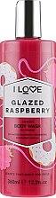Духи, Парфюмерия, косметика Гель для душа «Глазурованная малина» - I Love Glazed Raspberry Body Wash
