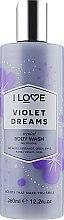 Духи, Парфюмерия, косметика Гель для душа «Фиалковые мечты» - I Love Violet Dreams Body Wash