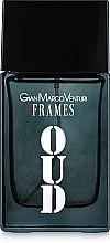 Духи, Парфюмерия, косметика Gian Marco Venturi Frames Oud - Туалетная вода