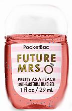 "Духи, Парфюмерия, косметика Антибактериальный гель для рук ""Future Mrs.O"" - Bath and Body Works Anti-Bacterial Hand Gel"