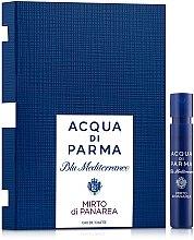 Духи, Парфюмерия, косметика Acqua di parma Blu Mediterraneo-Mirto di Panarea - Туалетная вода (пробник)