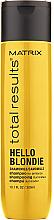 Духи, Парфюмерия, косметика Шампунь для сияния светлых волос - Matrix Total Results Hello Blondie Shampoo