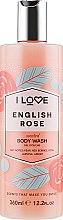 """Духи, Парфюмерия, косметика Гель для душа """"Английская роза"""" - I Love English Rose Body Wash"""