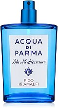 Парфумерія, косметика Acqua di Parma Blu Mediterraneo - Fico di Amalfi - Туалетна вода (тестер без кришечки)