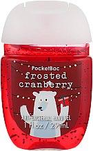 "Духи, Парфюмерия, косметика Антибактериальный гель для рук ""Frosted Cranberry"" - Bath and Body Works Anti-Bacterial Hand Gel"