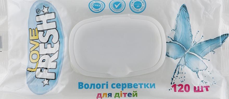 Влажные салфетки для детей, 120 шт. - Love Fresh